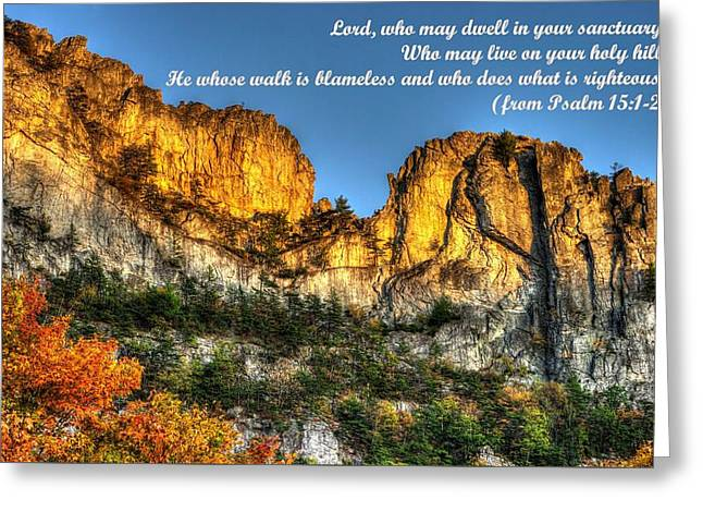 Who May Live On Your Holy Hill - Psalm 15.1-2 - From Alpenglow At Days End Seneca Rocks Wv Greeting Card by Michael Mazaika