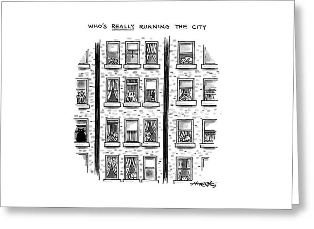 Who's Really Running The City Greeting Card