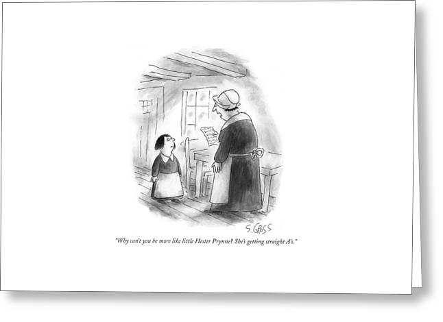 Why Can't You Be More Like Little Hester Prynne? Greeting Card by Sam Gross