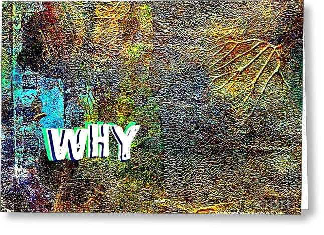Why Greeting Card by Currie Silver