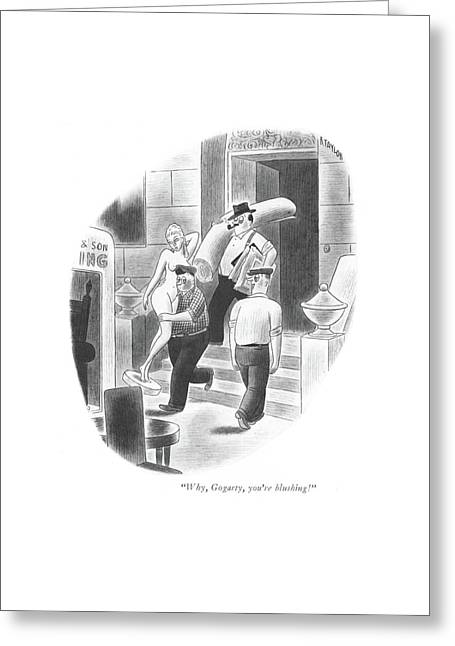 Why, Gogarty, You're Blushing! Greeting Card