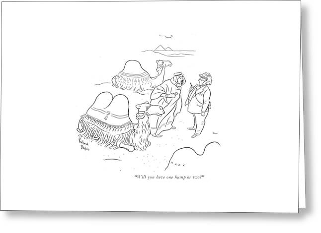Will You Have One Hump Or Two? Greeting Card