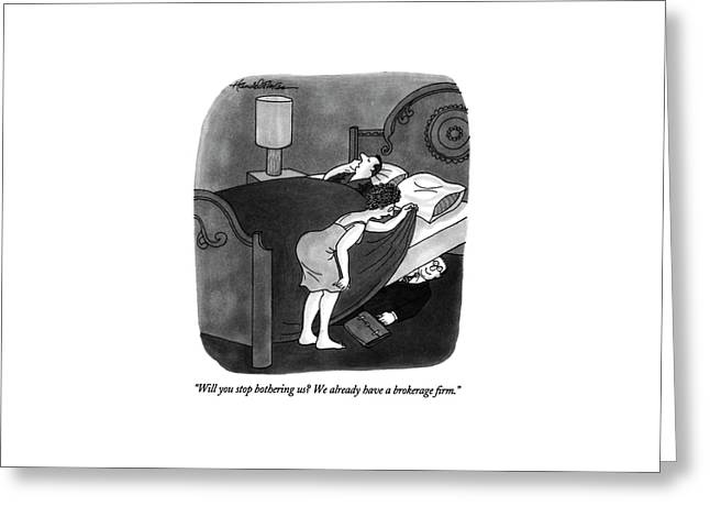 Will You Stop Bothering Us? Greeting Card by J.B. Handelsman