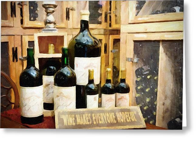 Wine Makes Everyone Hopeful Greeting Card by Vicki Jauron