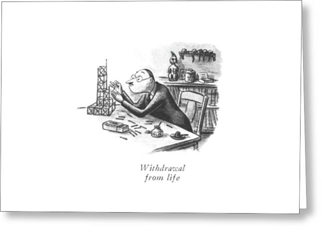 Withdrawal From Life Greeting Card