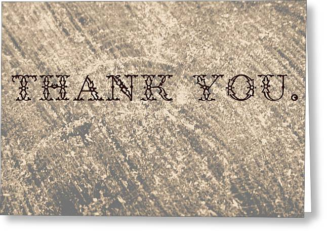 Wood   And A Reminder To Utter The Words Thank You. Greeting Card