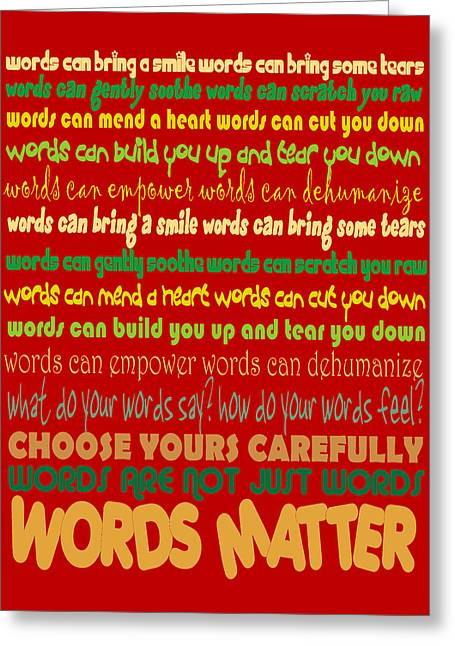 Words Matter Greeting Card by Pharris Art