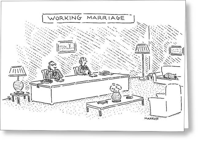 Working Marriage Greeting Card by Robert Mankof