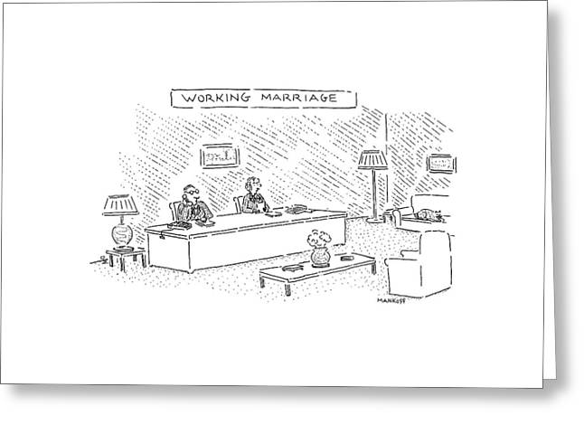Working Marriage Greeting Card by Robert Mankoff