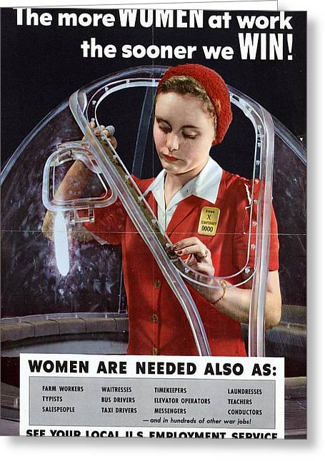 World War II 1939-1945 The More Women At Work The Sooner We Win American Poster Showing A Woman  Greeting Card by Anonymous