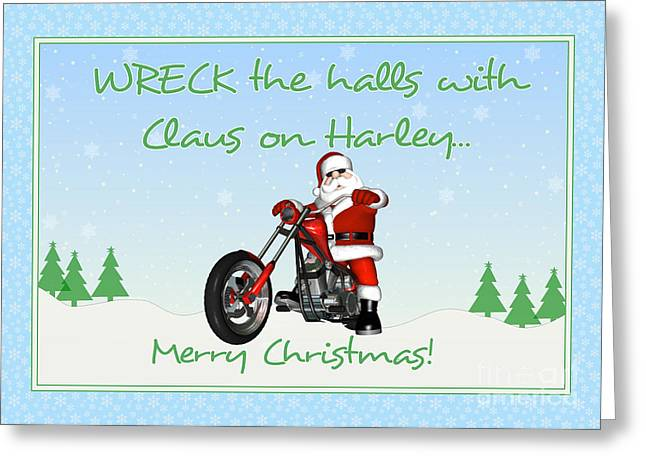 Wreck The Halls Claus Greeting Card