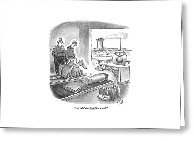 Yeah, But It Doesn't Smell Like A Bomb! Greeting Card by Frank Cotham