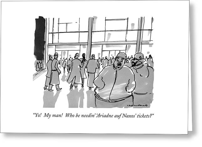 Yo!  My Man!  Who Be Needin' 'ariadne Auf Naxos' Greeting Card