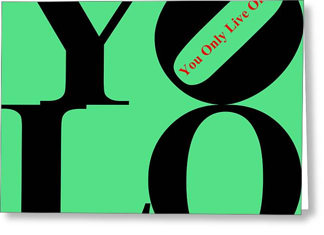 Yolo - You Only Live Once 20140125 Black Green Red Greeting Card