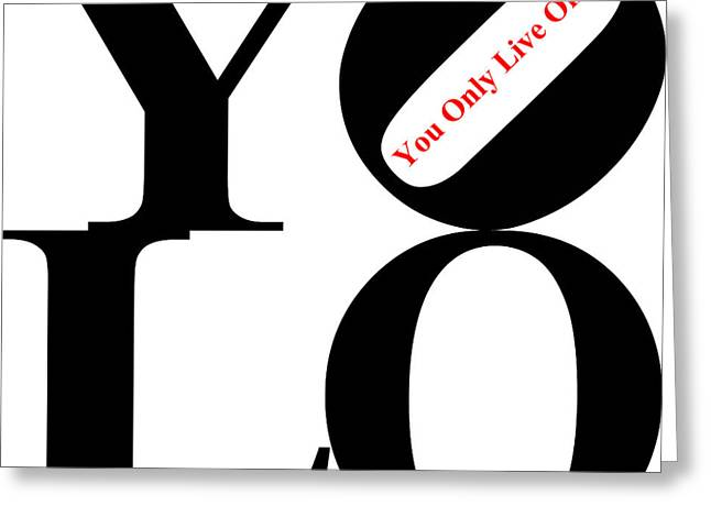 Yolo - You Only Live Once 20140125 Black White Red Greeting Card