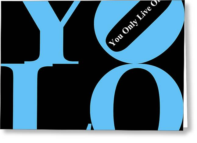 Yolo - You Only Live Once 20140125 Blue Black White Greeting Card