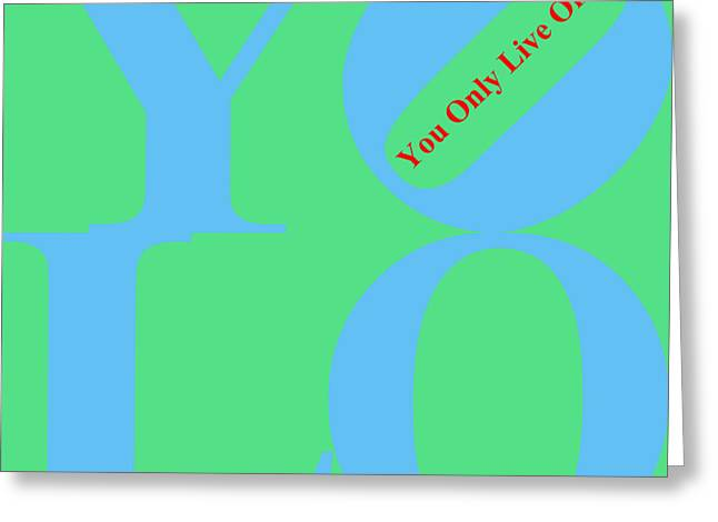 Yolo - You Only Live Once 20140125 Blue Green Red Greeting Card