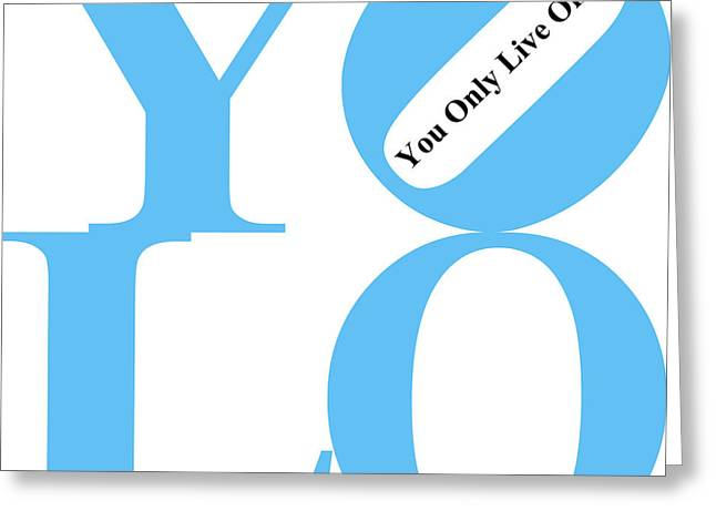 Yolo - You Only Live Once 20140125 Blue White Black Greeting Card