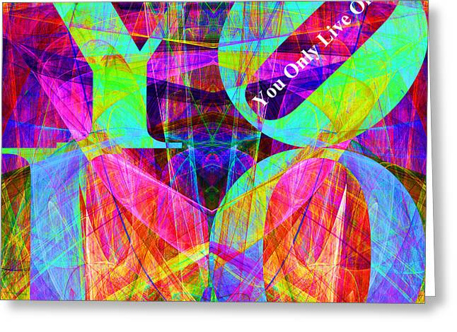 Yolo - You Only Live Once 20140125 Fractal V1 Greeting Card by Wingsdomain Art and Photography