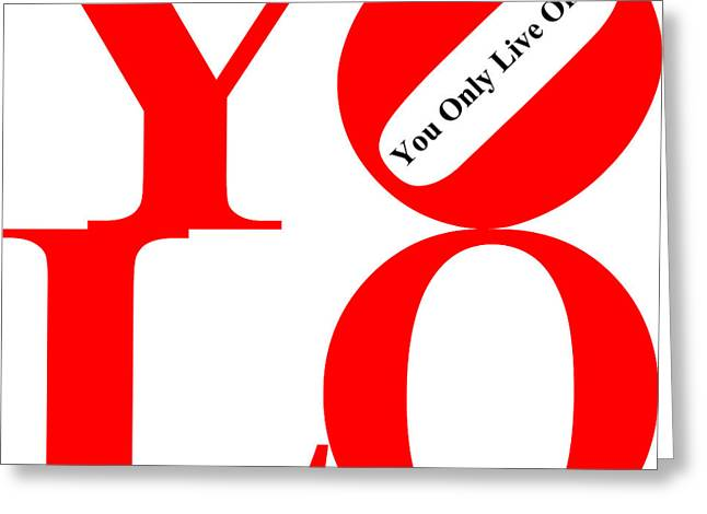 Yolo - You Only Live Once 20140125 Red White Black Greeting Card