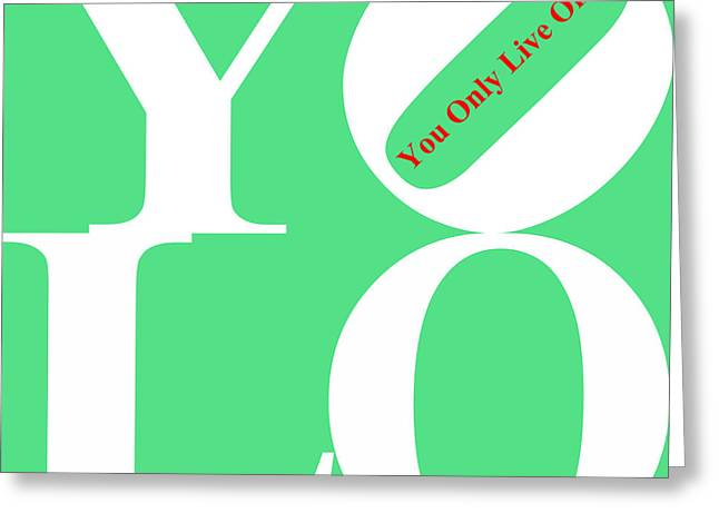 Yolo - You Only Live Once 20140125 White Green Red Greeting Card