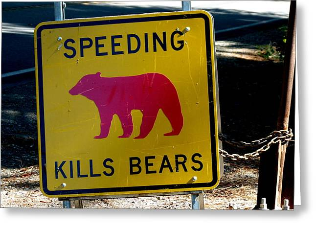 Yosemite Bear Sign Speeding Kills Bears Greeting Card