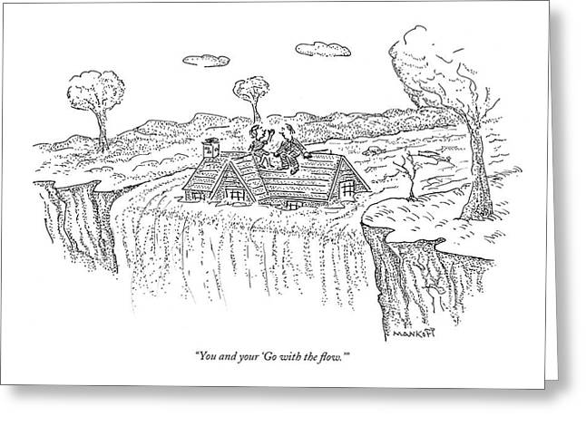 You And Your 'go With The Flow.' Greeting Card