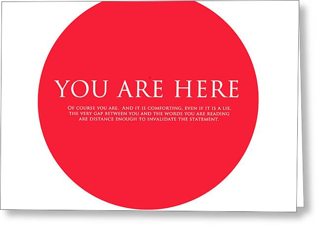 You Are Here Greeting Card by Karon Melillo DeVega