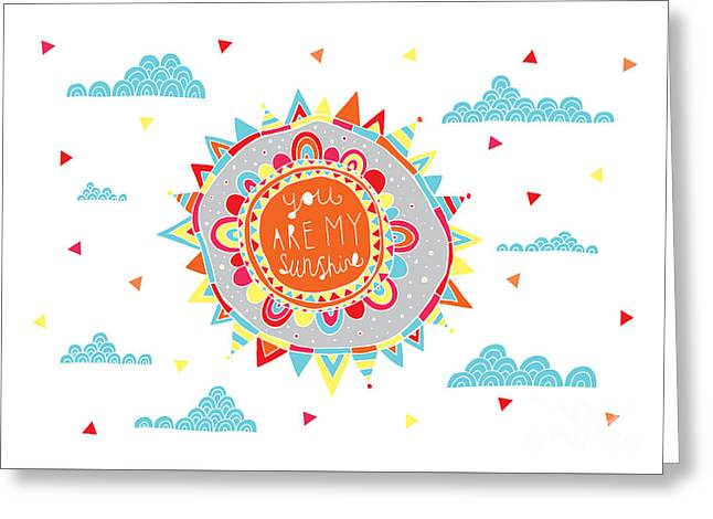 You Are My Sunshine Greeting Card by Susan Claire