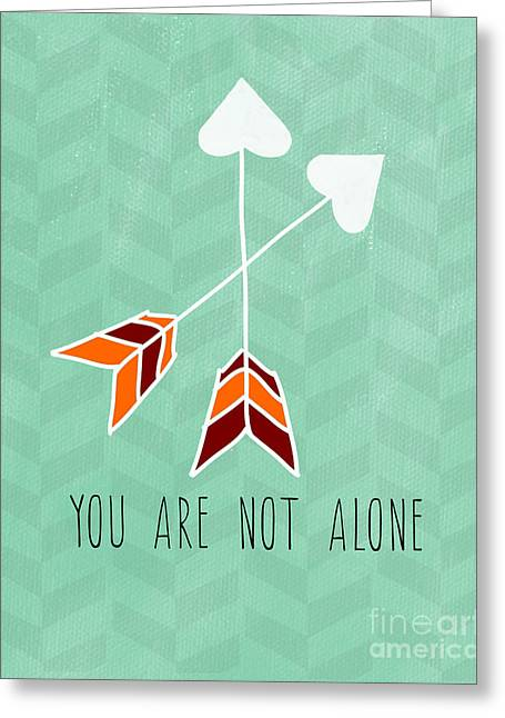 You Are Not Alone Greeting Card by Linda Woods