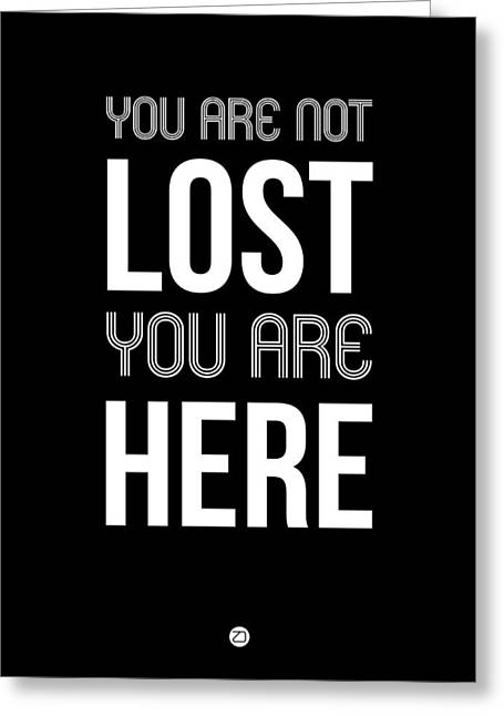 You Are Not Lost Poster Black Greeting Card by Naxart Studio