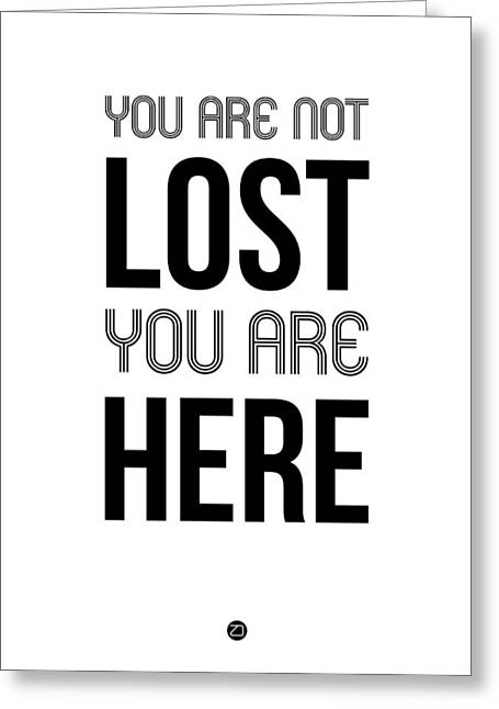You Are Not Lost Poster White Greeting Card by Naxart Studio