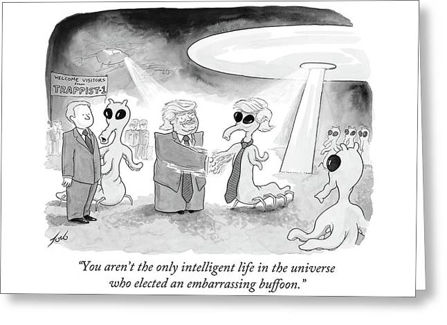 You Aren't The Only Intelligent Life Greeting Card