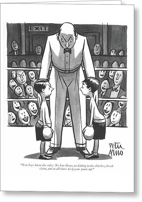 You Boys Know The Rules. No Low Blows Greeting Card by Peter Arno
