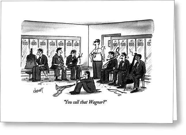 You Call That Wagner? Greeting Card