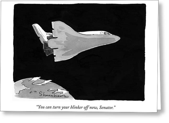 You Can Turn Your Blinker Off Now Greeting Card by Danny Shanahan