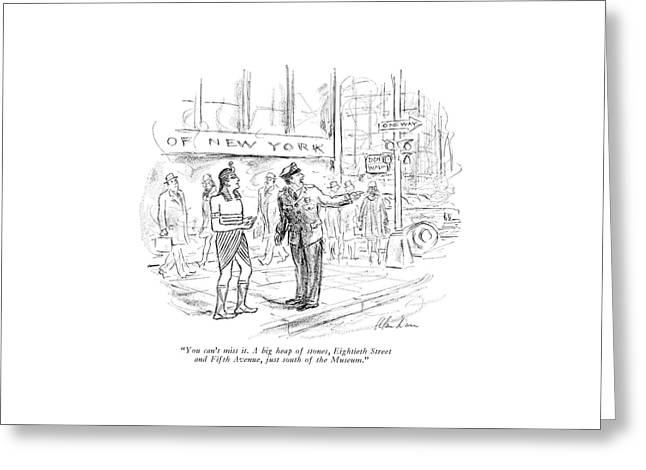 You Can't Miss It. A Big Heap Of Stones Greeting Card by Alan Dunn