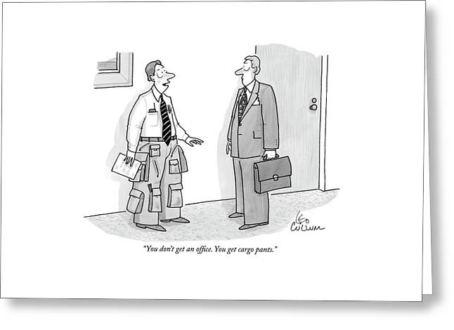 You Don't Get An Office. You Get Cargo Pants Greeting Card by Leo Cullum