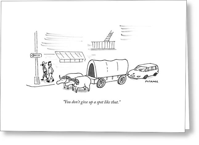 You Don't Give Up A Spot Like That Greeting Card by John McNamee