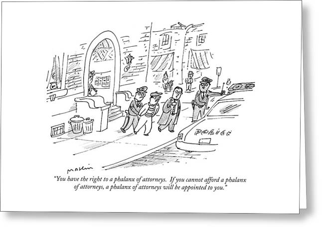You Have The Right To A Phalanx Of Attorneys.  If Greeting Card