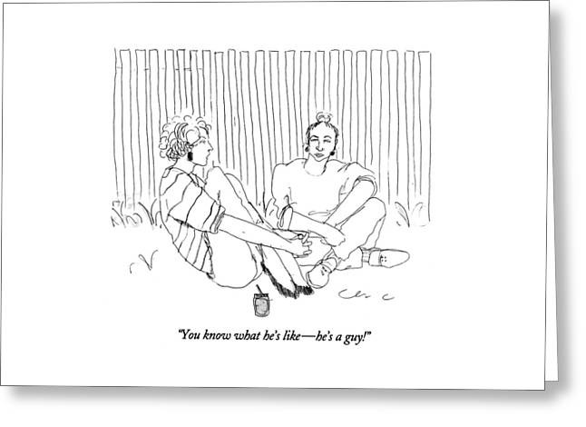 You Know What He's Like - He's A Guy! Greeting Card