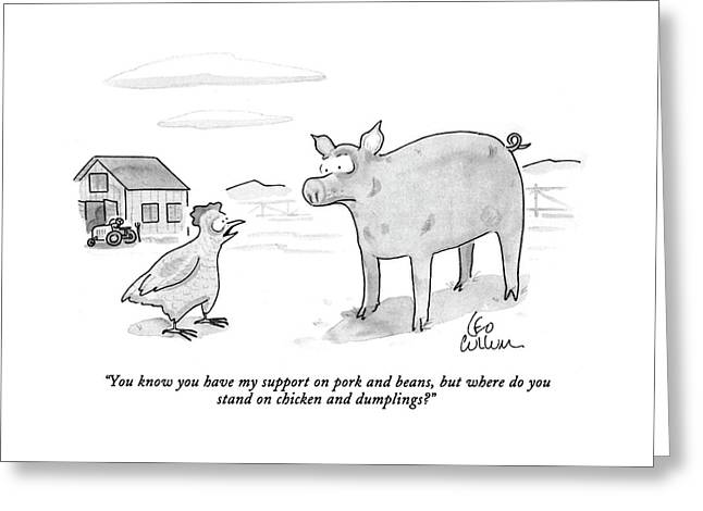 You Know You Have My Support On Pork And Beans Greeting Card