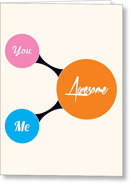 You Me And Awesome Inspirational, Motivational Quotes Poster Greeting Card by Lab No 4 - The Quotography Department
