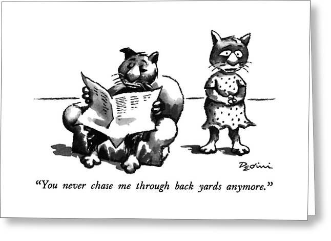 You Never Chase Me Through Back Yards Anymore Greeting Card