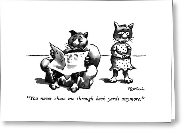 You Never Chase Me Through Back Yards Anymore Greeting Card by Eldon Dedini