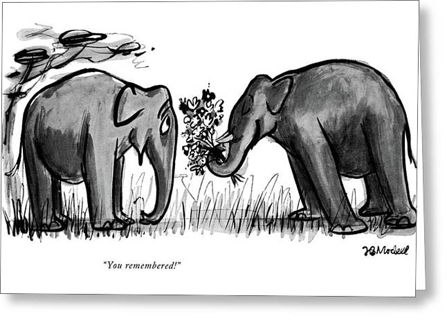 You Remembered! Greeting Card by Frank Modell
