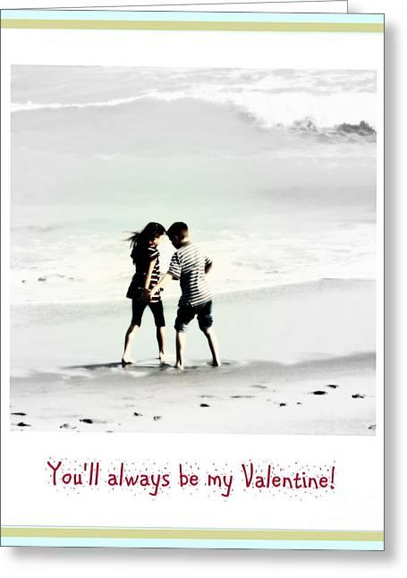 You'll Always Be My Valentine Greeting Card by Susanne Van Hulst
