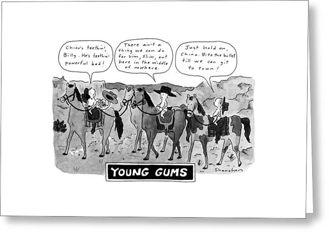 Young Gums Greeting Card by Danny Shanahan