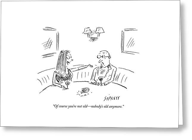 Young Woman To Older Man Greeting Card by David Sipress