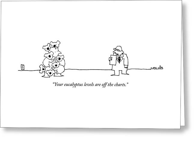 Your Eucalyptus Levels Are Off The Charts Greeting Card